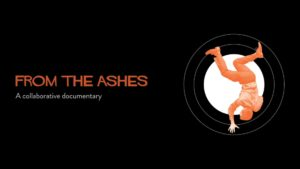 From The Ashes – A Collaborative Documentary - Vimeo thumbnail
