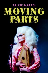 """Poster for the movie """"Trixie Mattel: Moving Parts"""""""